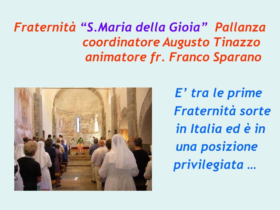 Fraternità S.Maria della Gioia Pallanza coordinatore Augusto Tinazzo animatore fr. Franco Sparano