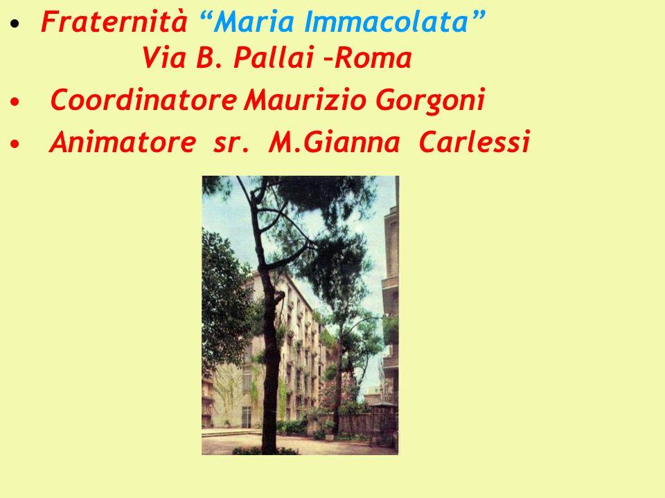 Fraternità Maria Immacolata Via B. Pallai –Roma