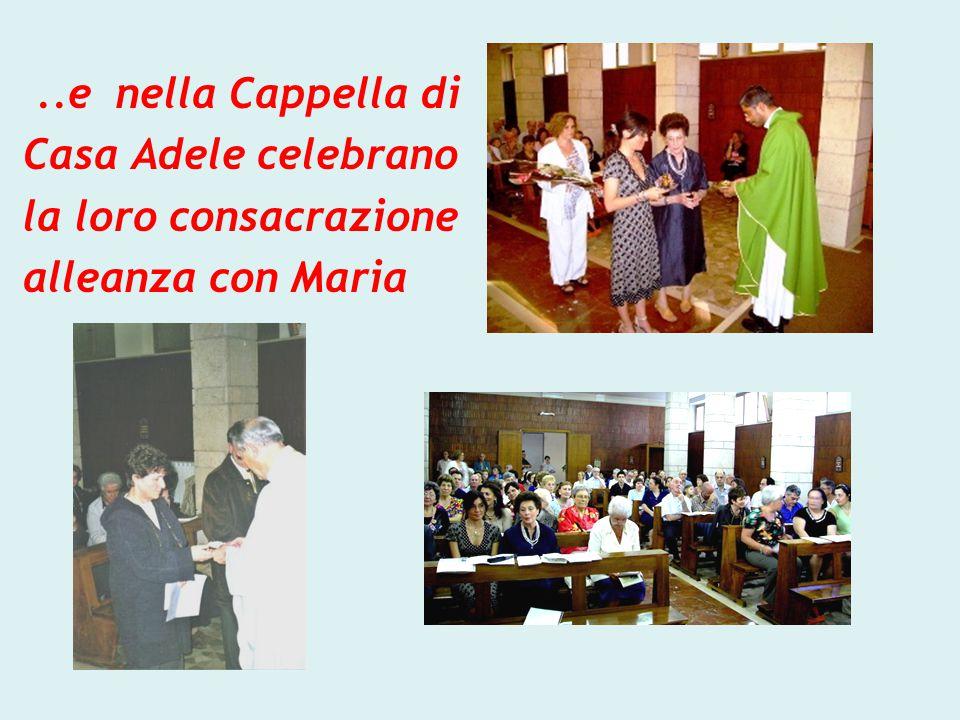 ..e nella Cappella di Casa Adele celebrano la loro consacrazione alleanza con Maria