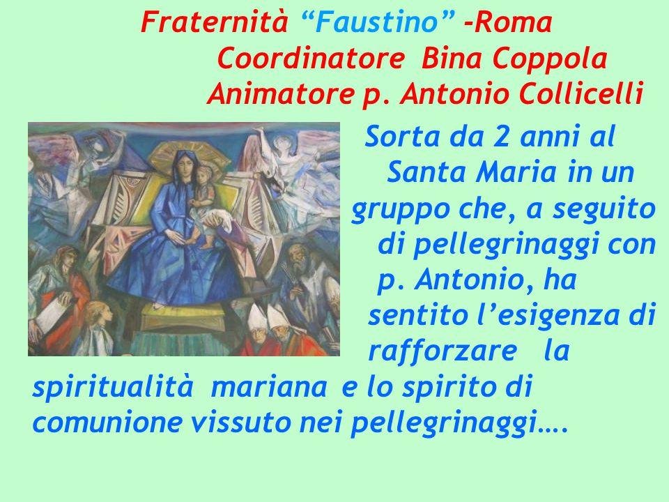 Fraternità Faustino -Roma. Coordinatore Bina Coppola. Animatore p