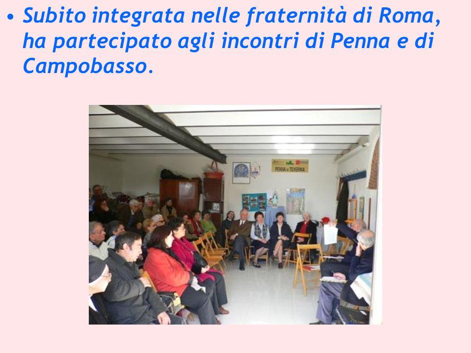Subito integrata nelle fraternità di Roma, ha partecipato agli incontri di Penna e di Campobasso.