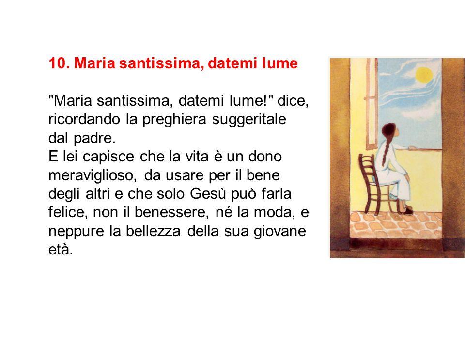 10. Maria santissima, datemi lume