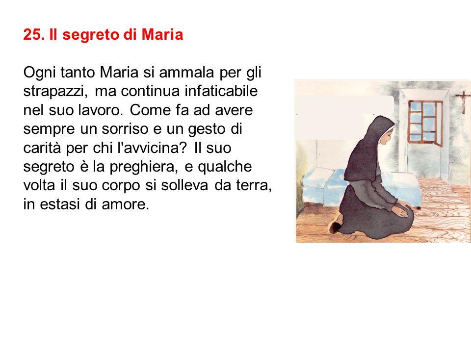 25. Il segreto di Maria Ogni tanto Maria si ammala per gli.
