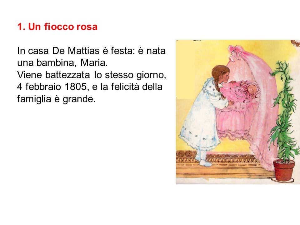 1. Un fiocco rosa In casa De Mattias è festa: è nata una bambina, Maria.
