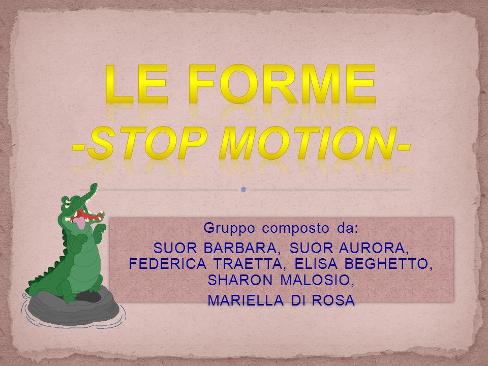 LE FORME -Stop motion- Gruppo composto da: