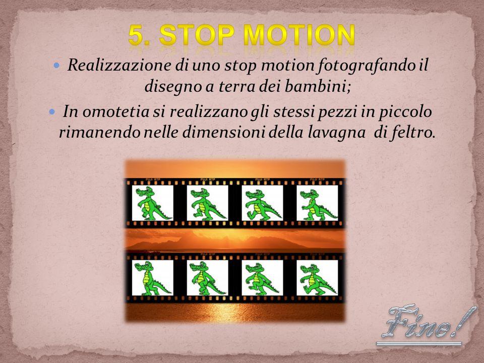 5. STOP MOTION Realizzazione di uno stop motion fotografando il disegno a terra dei bambini;