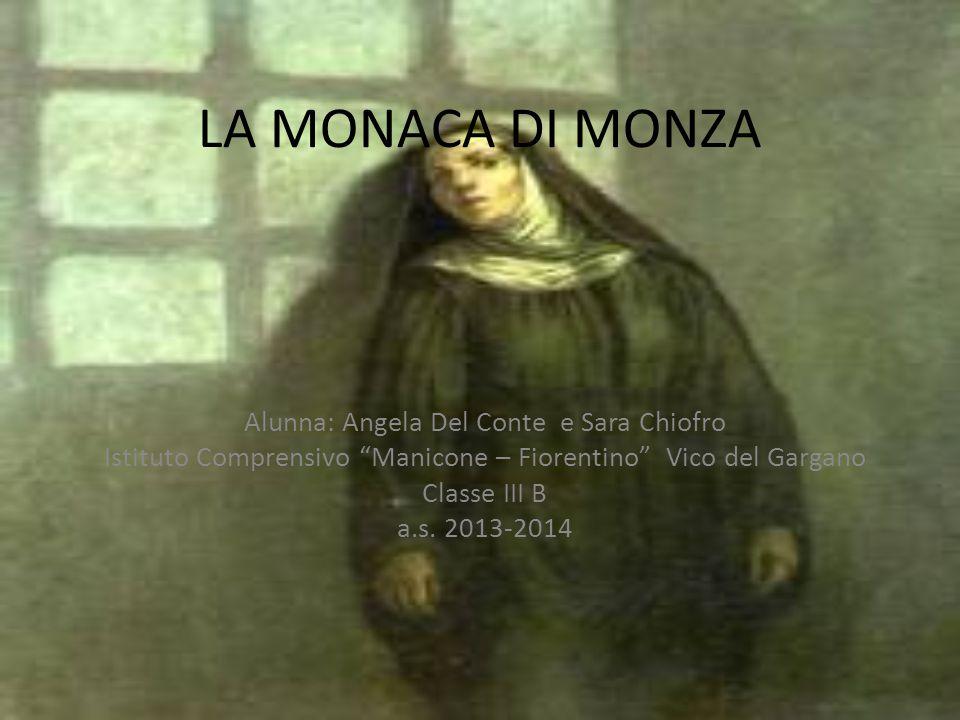 LA MONACA DI MONZA Alunna: Angela Del Conte e Sara Chiofro