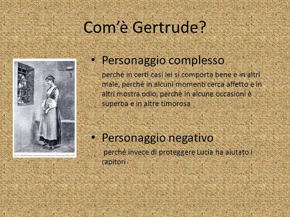 Com'è Gertrude Personaggio complesso Personaggio negativo