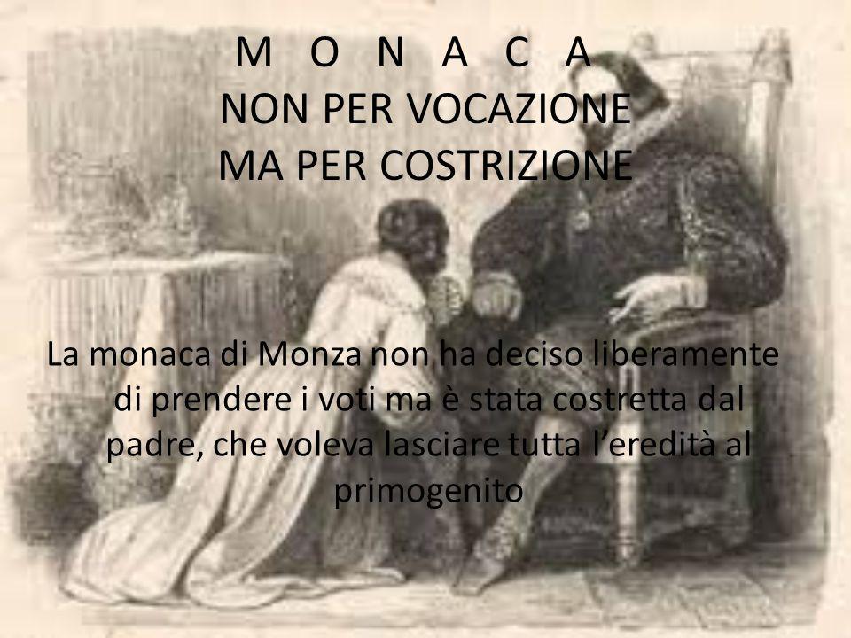 MONACA NON PER VOCAZIONE MA PER COSTRIZIONE