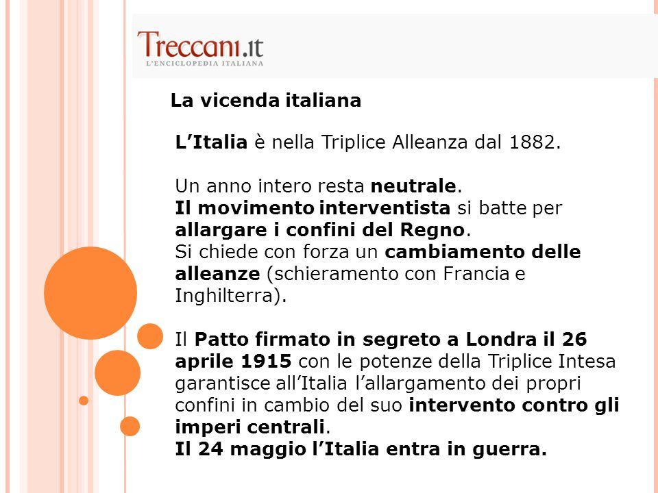 La vicenda italiana L'Italia è nella Triplice Alleanza dal 1882. Un anno intero resta neutrale.