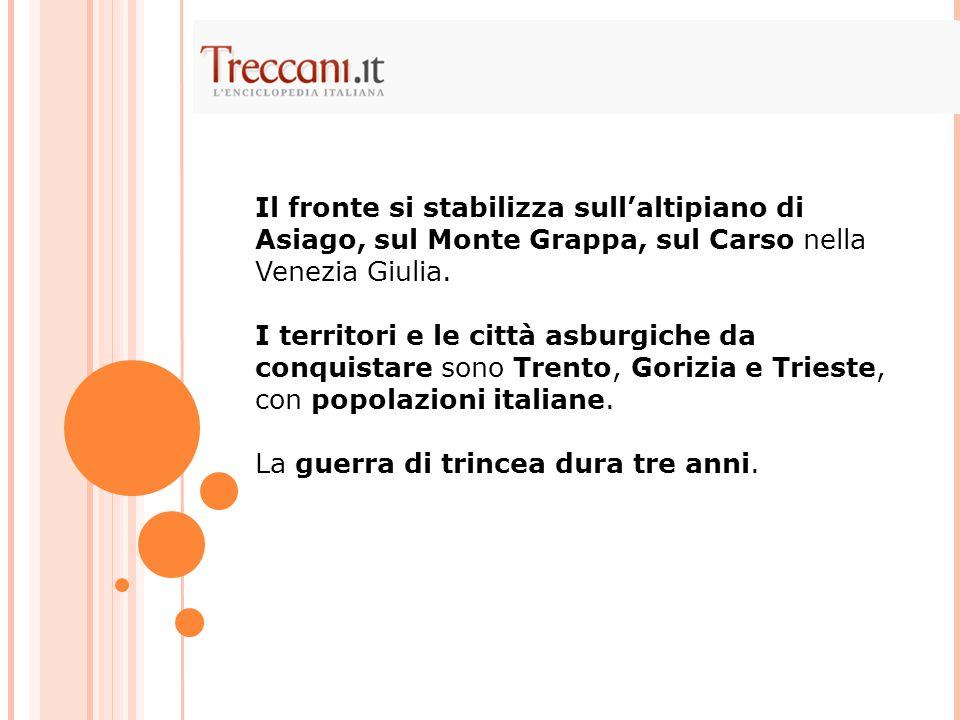 Il fronte si stabilizza sull'altipiano di Asiago, sul Monte Grappa, sul Carso nella Venezia Giulia.