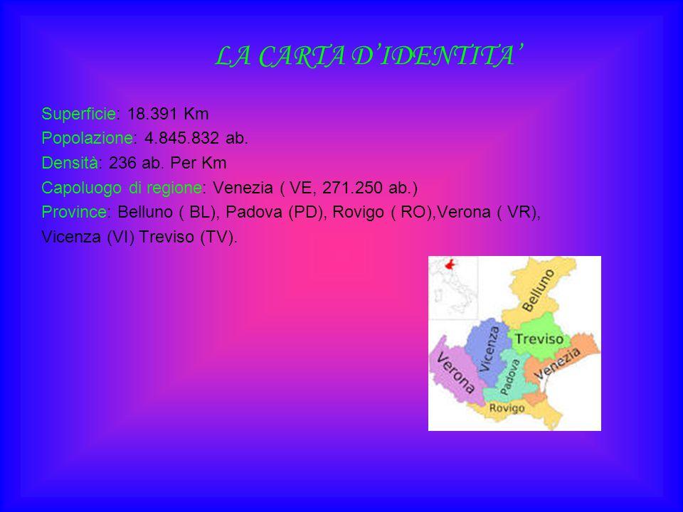 LA CARTA D'IDENTITA' Superficie: 18.391 Km Popolazione: 4.845.832 ab.