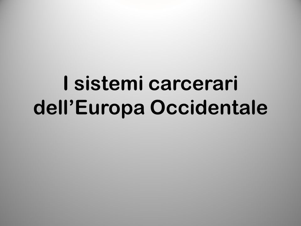I sistemi carcerari dell'Europa Occidentale