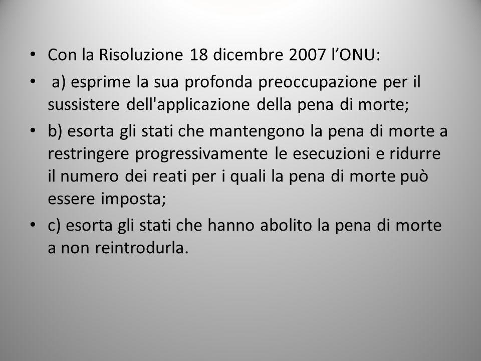 Con la Risoluzione 18 dicembre 2007 l'ONU: