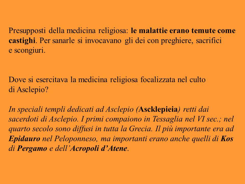 Presupposti della medicina religiosa: le malattie erano temute come castighi. Per sanarle si invocavano gli dei con preghiere, sacrifici
