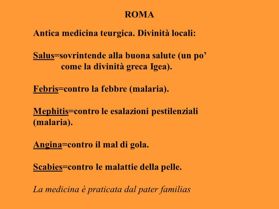 ROMA Antica medicina teurgica. Divinità locali: Salus=sovrintende alla buona salute (un po' come la divinità greca Igea).