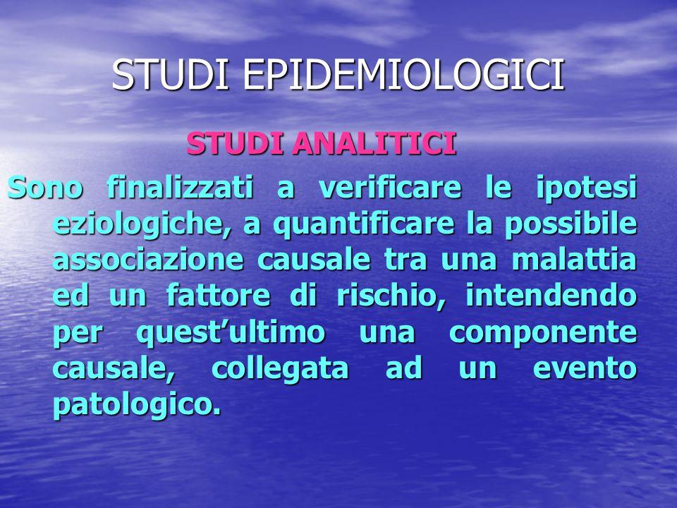 STUDI EPIDEMIOLOGICI STUDI ANALITICI