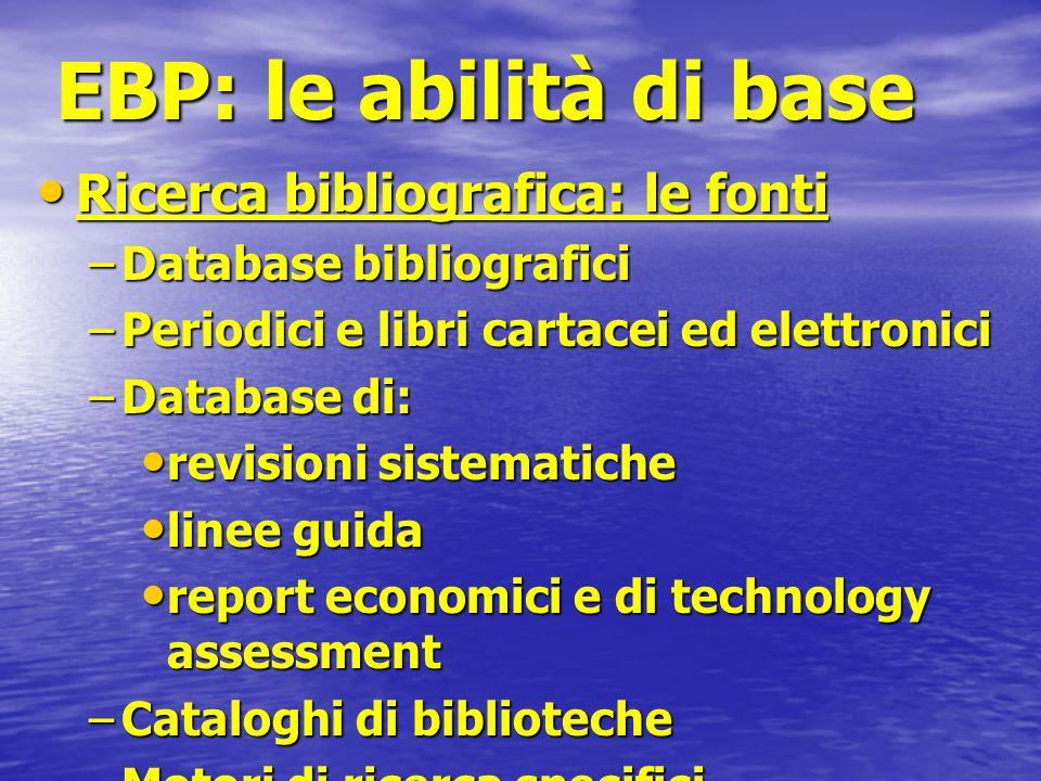 EBP: le abilità di base Ricerca bibliografica: le fonti