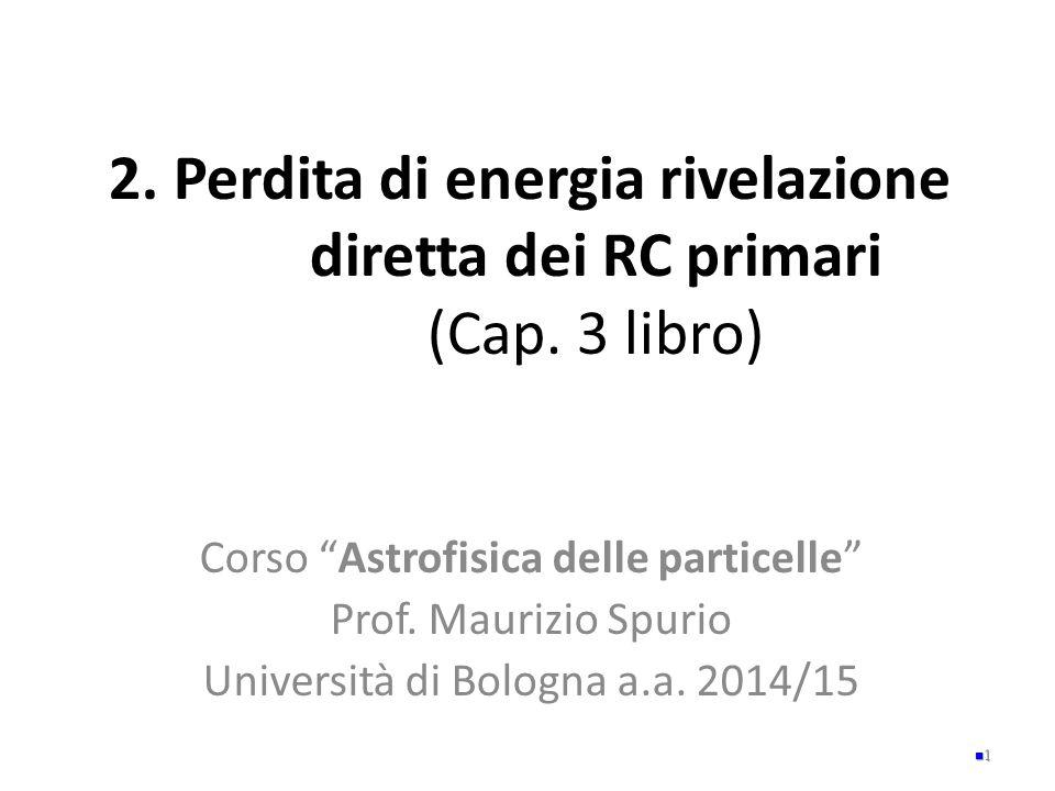 2. Perdita di energia rivelazione diretta dei RC primari (Cap. 3 libro)