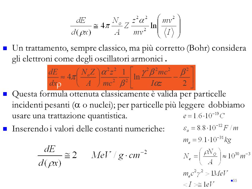 Un trattamento, sempre classico, ma più corretto (Bohr) considera gli elettroni come degli oscillatori armonici .