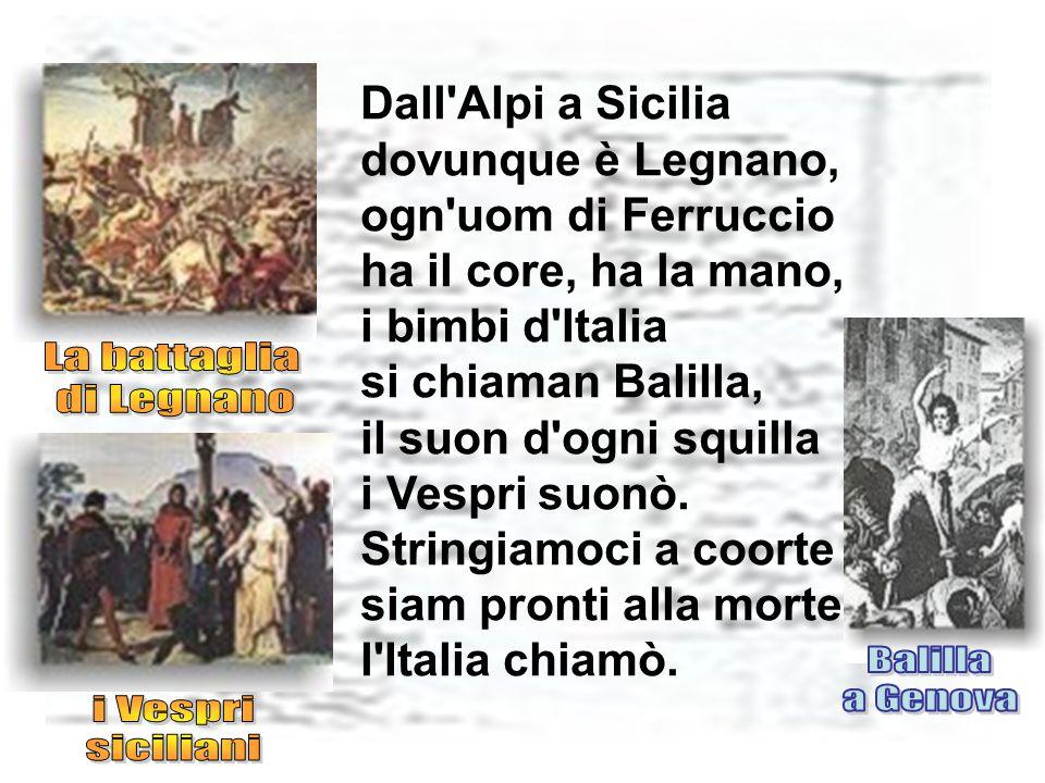 La battaglia di Legnano Balilla a Genova i Vespri siciliani