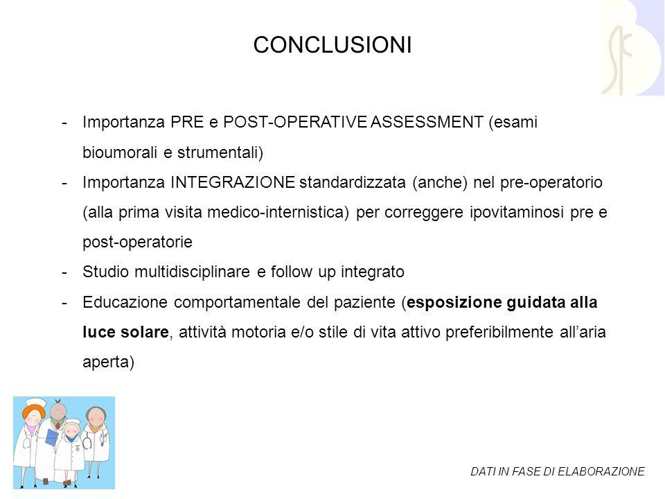 CONCLUSIONI Importanza PRE e POST-OPERATIVE ASSESSMENT (esami bioumorali e strumentali)