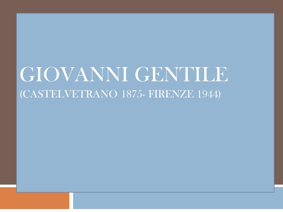 Giovanni GENTILE (Castelvetrano 1875- Firenze 1944)