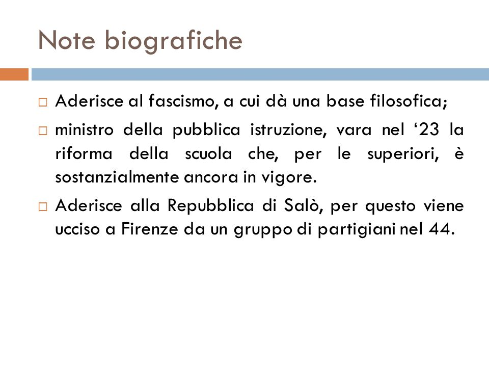 Note biografiche Aderisce al fascismo, a cui dà una base filosofica;