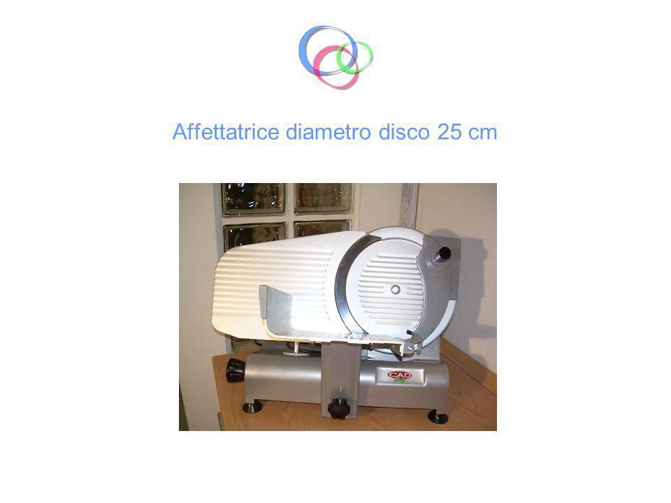 Affettatrice diametro disco 25 cm