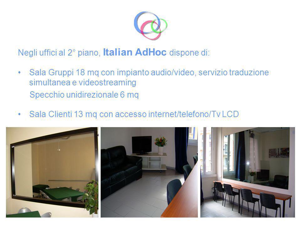 Negli uffici al 2° piano, Italian AdHoc dispone di: