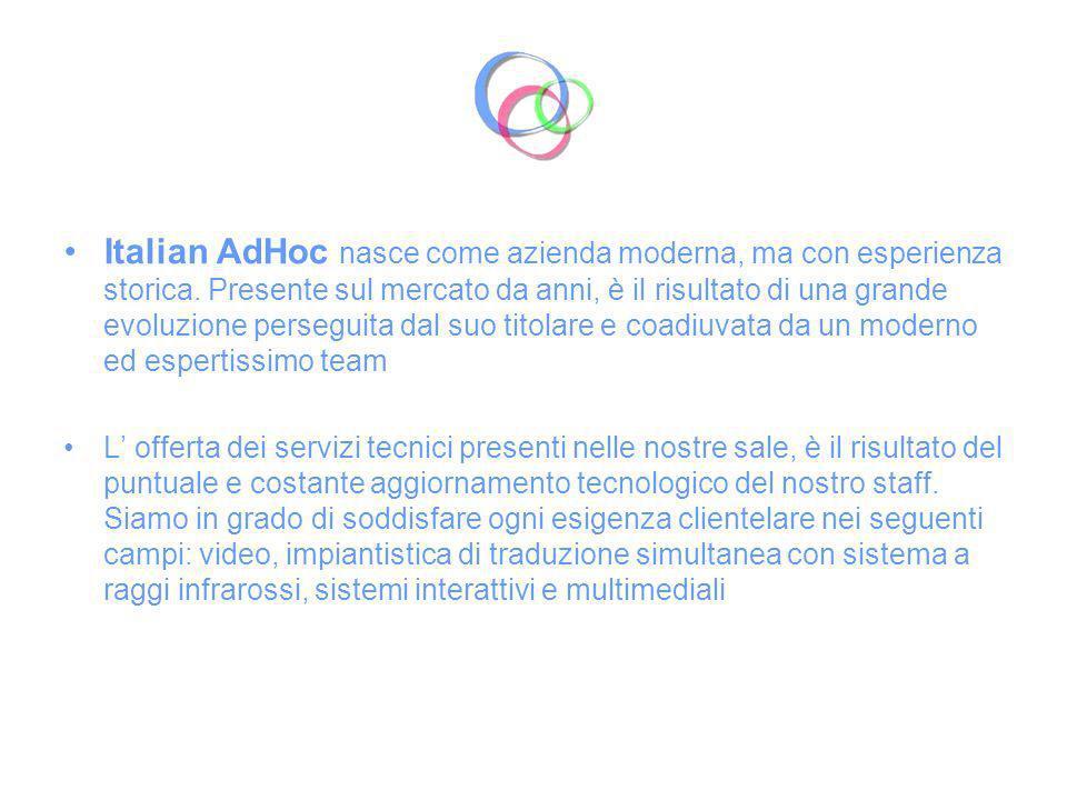 Italian AdHoc nasce come azienda moderna, ma con esperienza storica
