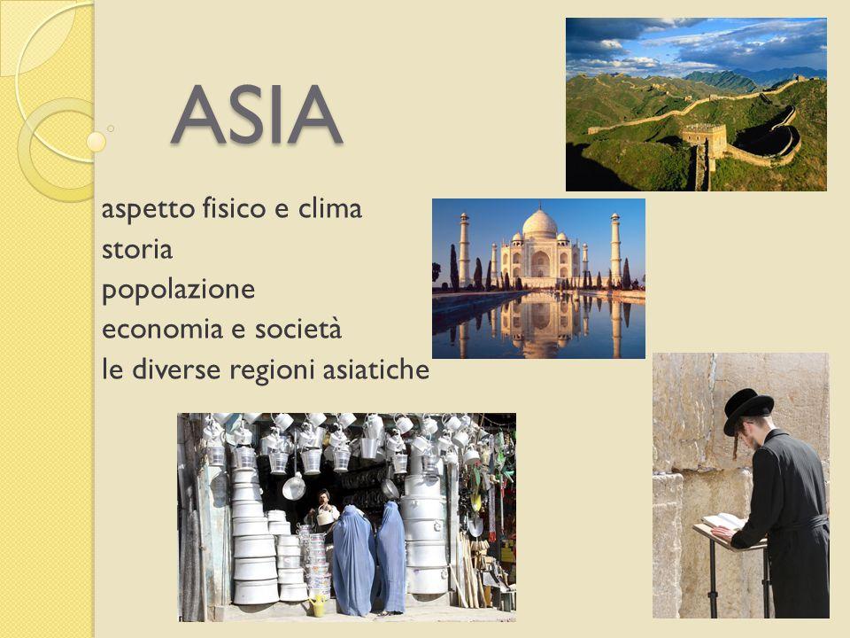 ASIA aspetto fisico e clima storia popolazione economia e società
