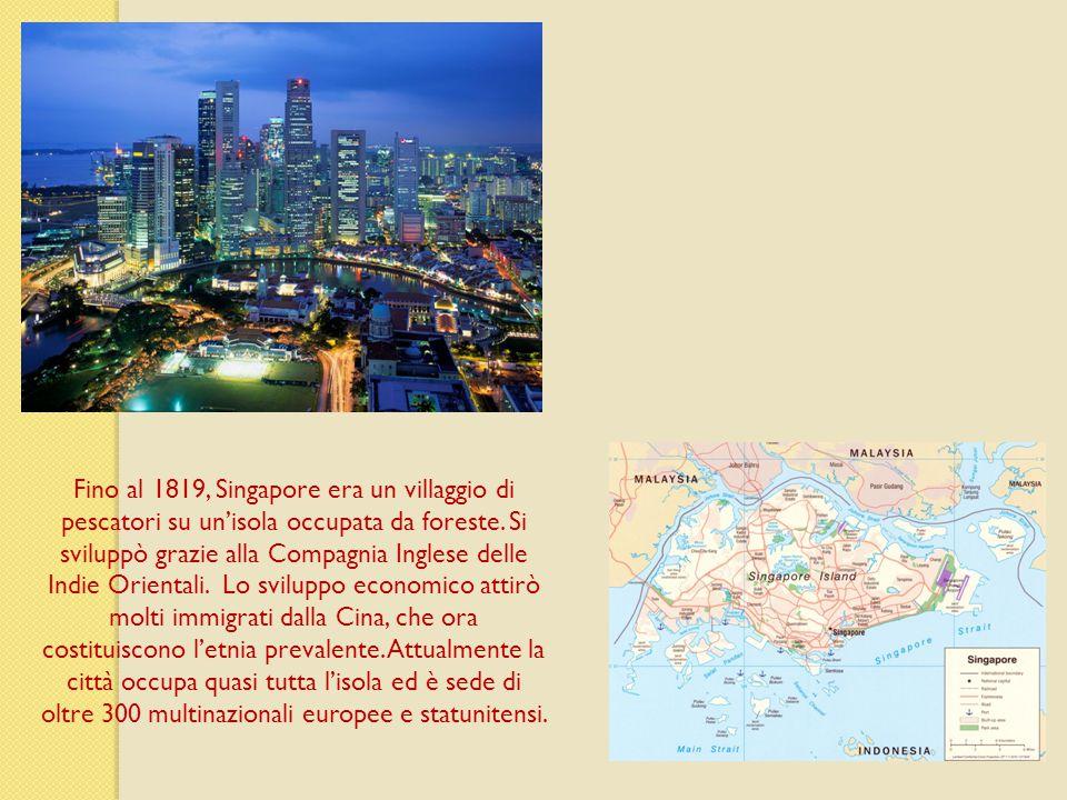 Fino al 1819, Singapore era un villaggio di pescatori su un'isola occupata da foreste.