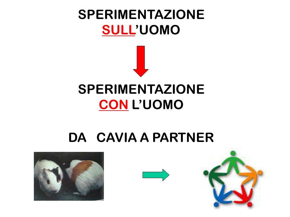 SPERIMENTAZIONE SULL'UOMO SPERIMENTAZIONE CON L'UOMO DA CAVIA A PARTNER