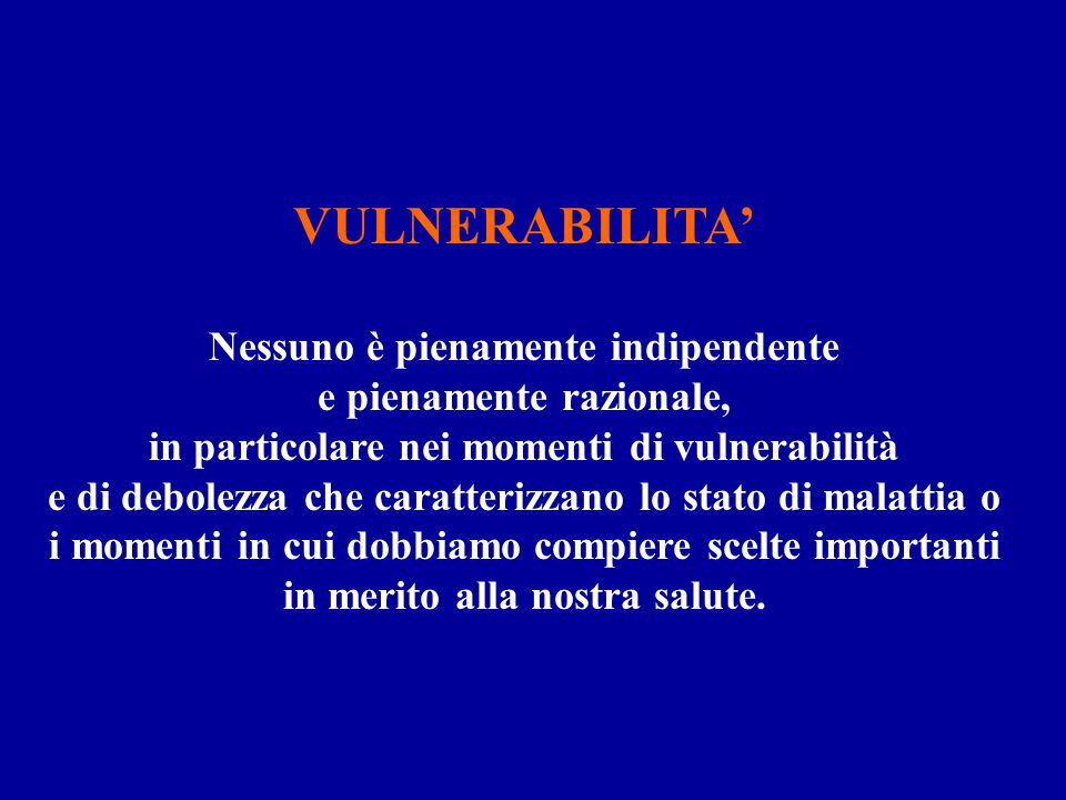 VULNERABILITA' Nessuno è pienamente indipendente