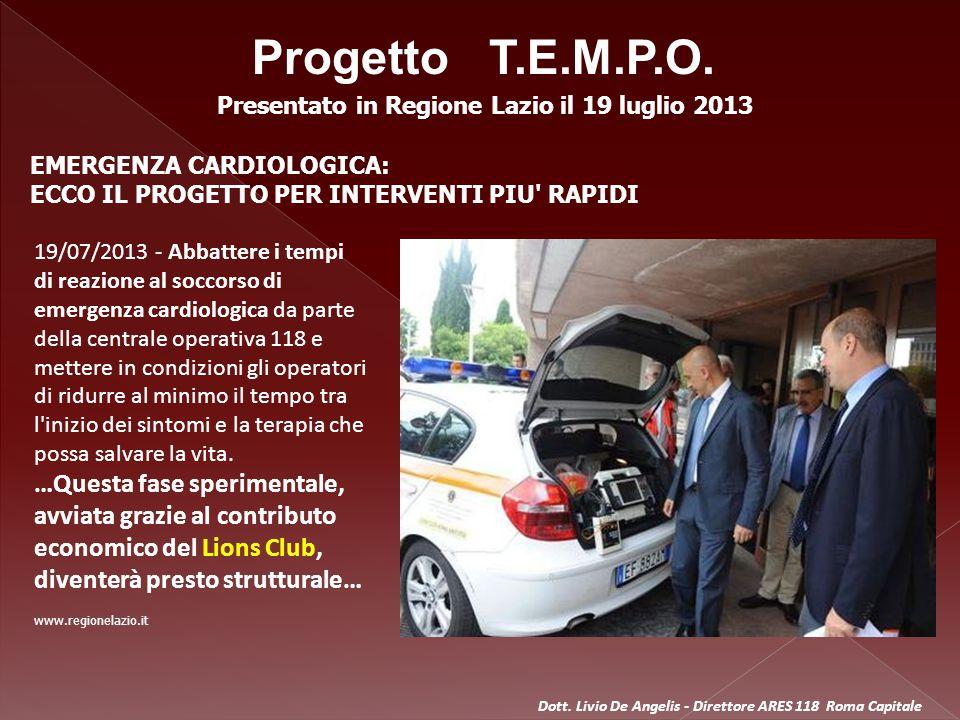 Progetto T.E.M.P.O. Presentato in Regione Lazio il 19 luglio 2013. EMERGENZA CARDIOLOGICA: ECCO IL PROGETTO PER INTERVENTI PIU RAPIDI.