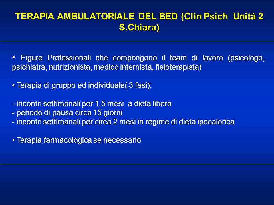 TERAPIA AMBULATORIALE DEL BED (Clin Psich Unità 2 S.Chiara)