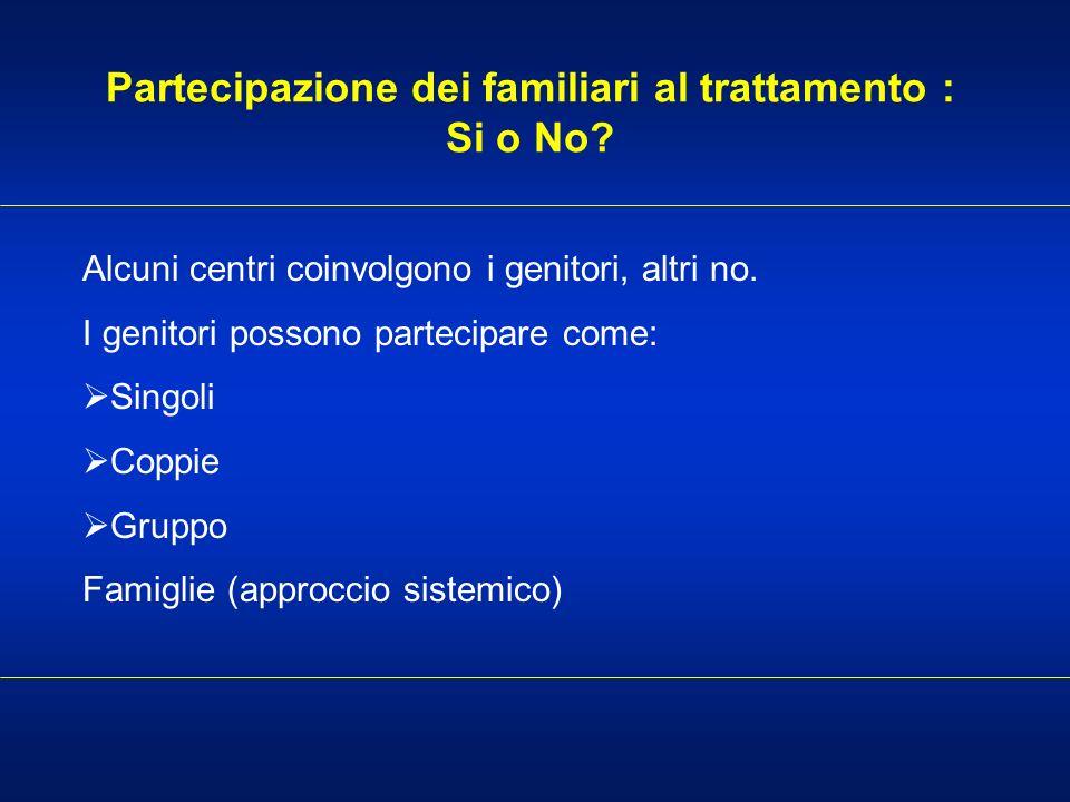 Partecipazione dei familiari al trattamento : Si o No