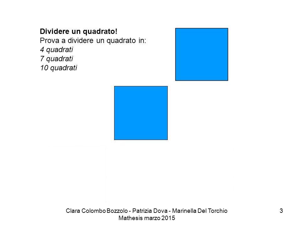 Prova a dividere un quadrato in: 4 quadrati 7 quadrati 10 quadrati