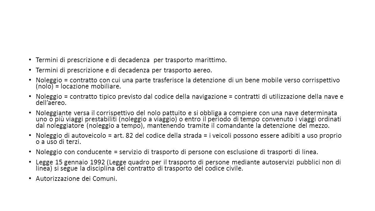 Termini di prescrizione e di decadenza per trasporto marittimo.