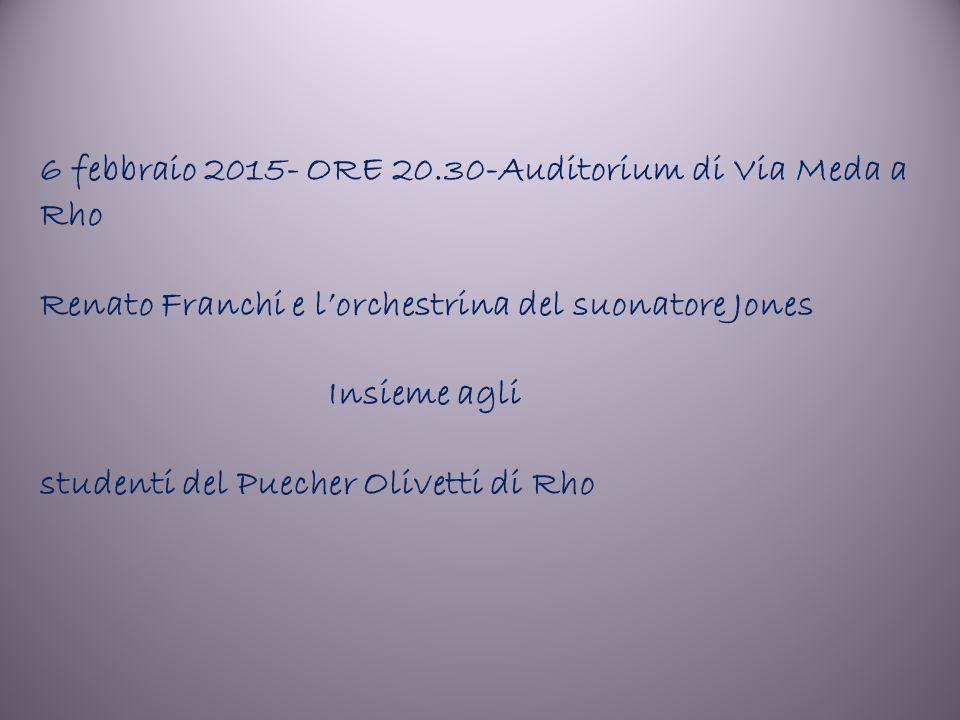 6 febbraio 2015- ORE 20.30-Auditorium di Via Meda a Rho