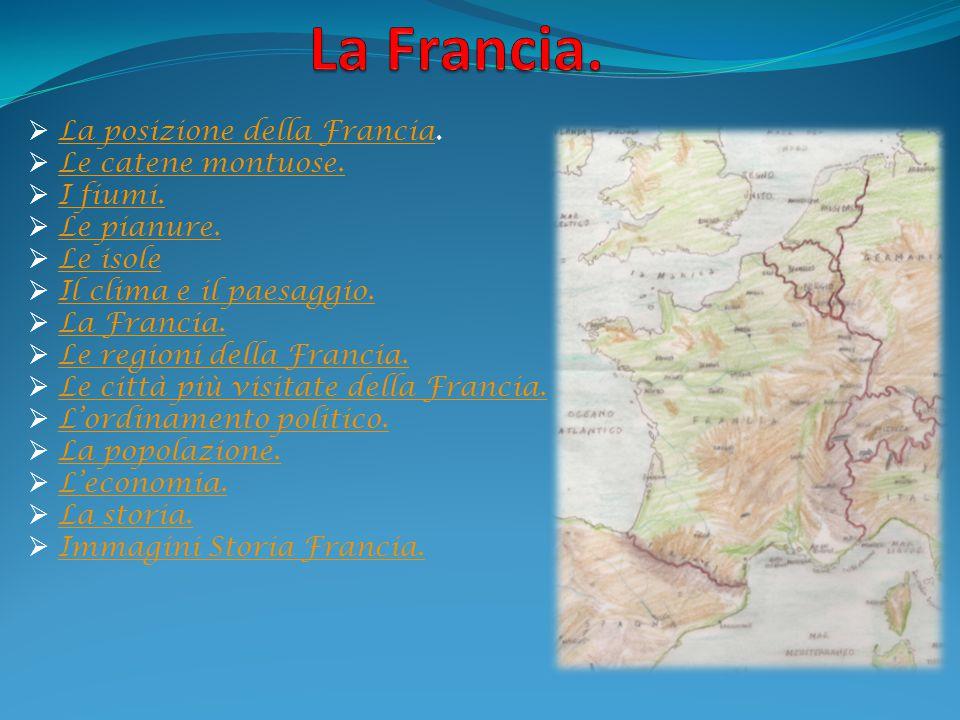 La Francia. La posizione della Francia. Le catene montuose. I fiumi.
