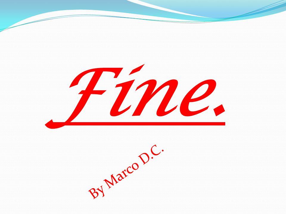 Fine. By Marco D.C.
