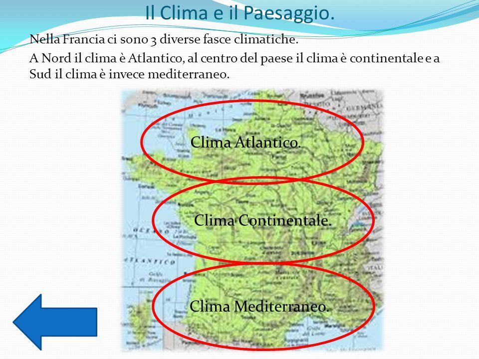 Il Clima e il Paesaggio. Clima Atlantico. Clima Continentale.