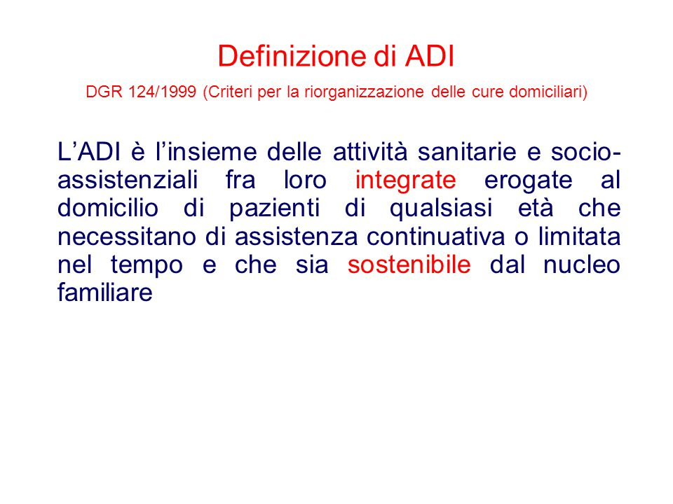 Definizione di ADI DGR 124/1999 (Criteri per la riorganizzazione delle cure domiciliari)
