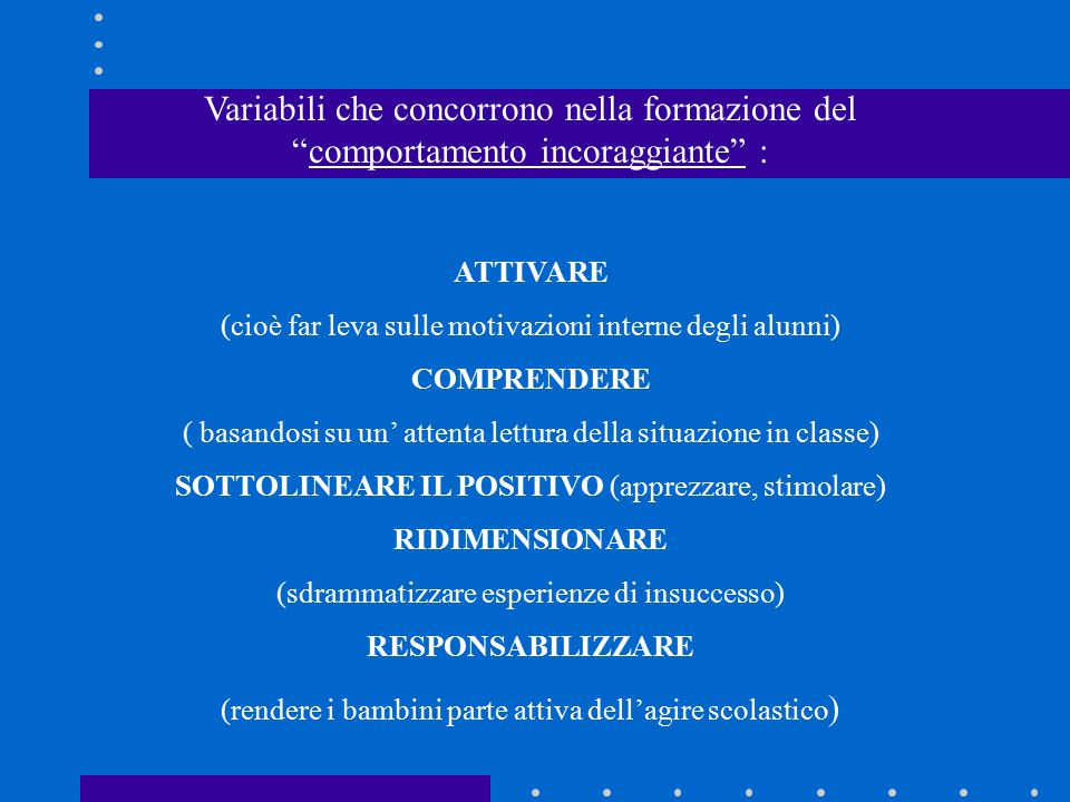 Variabili che concorrono nella formazione del comportamento incoraggiante :