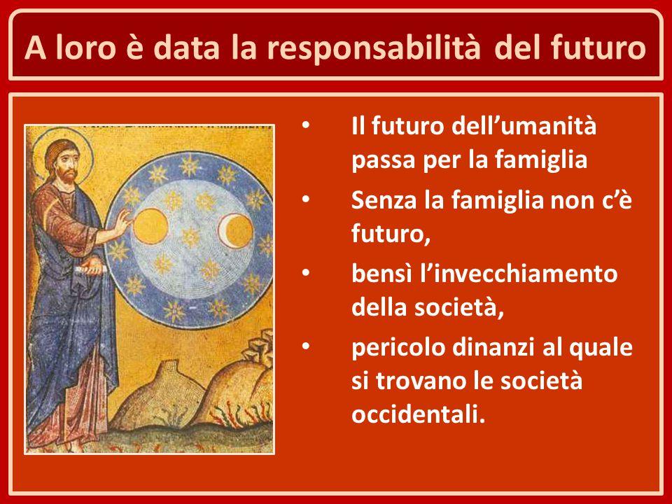 A loro è data la responsabilità del futuro