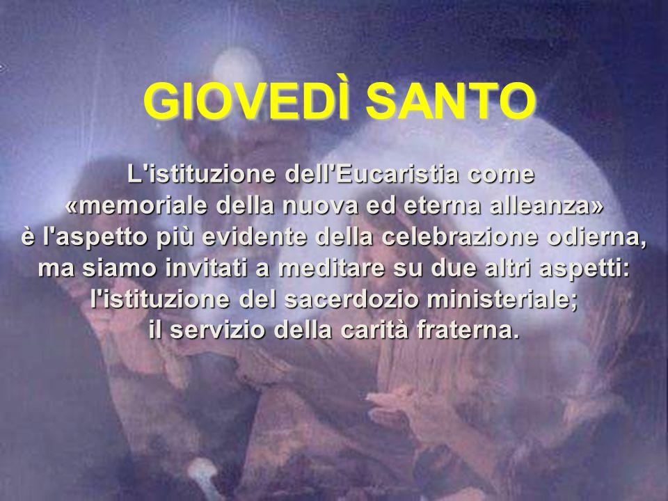 GIOVEDÌ SANTO L istituzione dell Eucaristia come