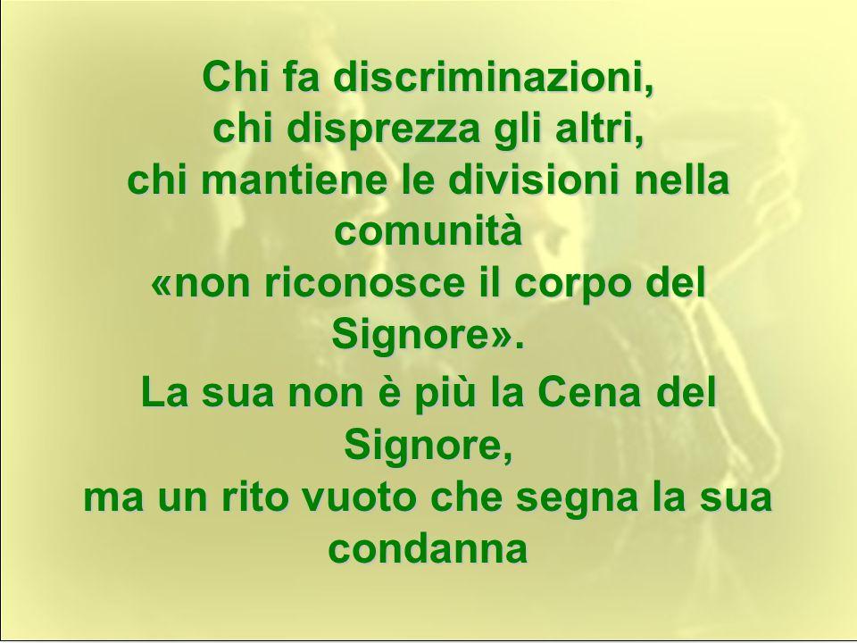 Chi fa discriminazioni, chi disprezza gli altri,