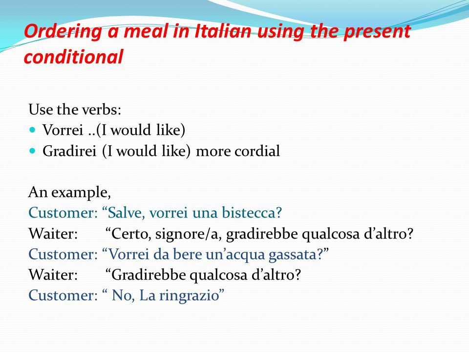 Ordering a meal in Italian using the present conditional